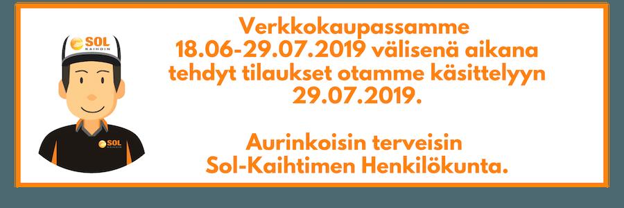 Verkkokaupassamme 18.06-29.07.2019 välisenä aikana tehdyt tilaukset otamme käsittelyyn 29.07.2019